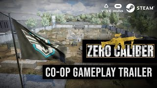 ZERO CALIBER VR CO-OP GAMEPLAY TRAILER | Oculus Rift | HTC Vive | WMR
