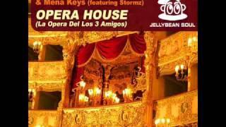 3 Amigos (Jellybean , Marlon D. & Mena Keys) featuring Stormz - Opera House (3 Amigos Club Mix)