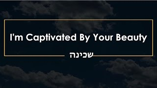 """Video """"I'm Captivated By Your Beauty"""" שכינה Praise and Worship download MP3, 3GP, MP4, WEBM, AVI, FLV Juli 2018"""