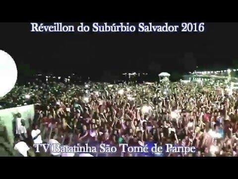 Réveillon do Subúrbio Salvador 2016 – São Tomé de Paripe  WWW TVBATATINHA COM BR