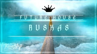 [Future House] : Jayms Whistler - Ruskas [Free to use]