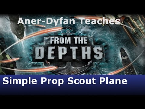 From the Depths: Tutorial: Simple Scout Plane