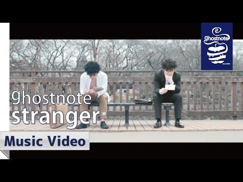 ghostnote / stranger (official music video)