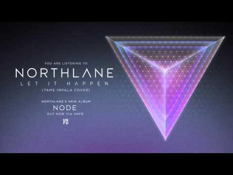 Northlane - Let It Happen (Tame Impala Cover)