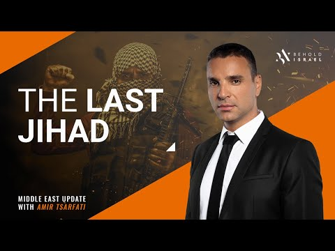 Middle East Update: The Last Jihad