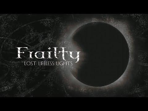 FRAILTY - Lost Lifeless Lights (2008) Full Album Official