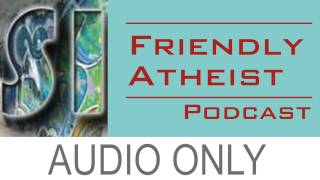 Fred Clark (Slacktivist), Progressive Christian Blogger  - Friendly Atheist Podcast EP 33