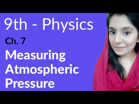 Measuring Atmospheric Pressure - Physics Chapter 7 Properties & Matter - 9th Class