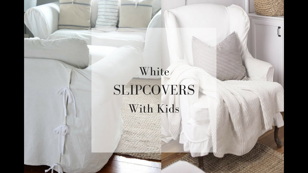 White Slipcovers With Kids An Honest Review After 5 Years