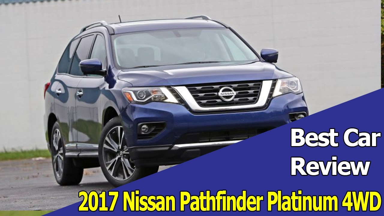 Best Car Review 2017 Nissan Pathfinder Platinum 4wd