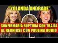 Descargar música de Yolanda Andrade ConfirmarÍa Ruptura Con ThalÍa Al Reunirse Con Paulina Rubio gratis