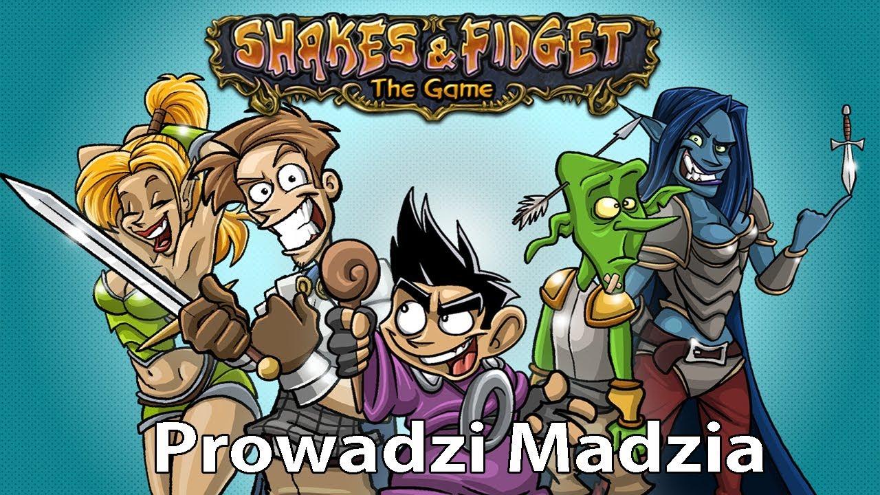 Shakes&Fidget #13