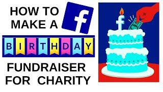 How to Make a Facebook Birthday Fundraiser for Charity!