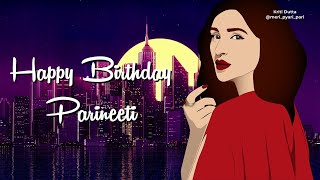 Happy Birthday Parineeti Chopra || Birthday Wishes (2019)