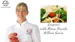 Windset Farms: Linguini With Roma Tomato & Olive Sauce With Chef Dana Reinhardt