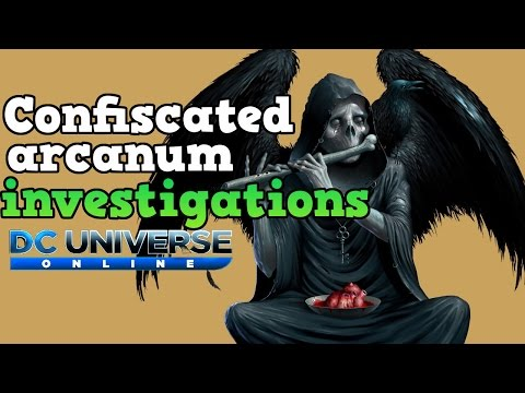 Confiscated Arcanum Investigations : Dc Universe Online