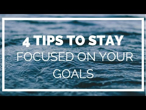 4 TIPS TO STAY FOCUSED ON YOUR GOALS, DOING BUSINESS IN CAMEROON, BUSINESS IDEAS, BUSINESS TIPS