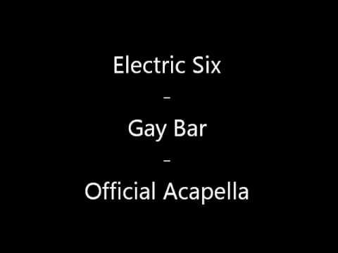 Electric Six  Gay Bar  Acapella