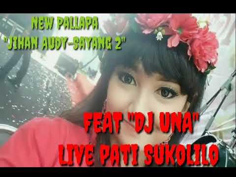 New Pallapa Jihan Audy-Sayang 2 live Pati