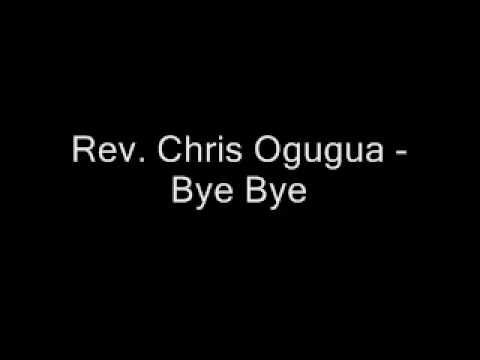 Rev Chris Ogugua - Bye Bye (Audio)