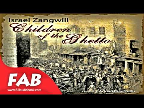 Children of the Ghetto Part 1/2 Full Audiobook by Israel ZANGWILL by Non-fiction, Religion