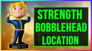 fallout 4 strength bobblehead location guide where to find the strength bobblhead all bobbleheads