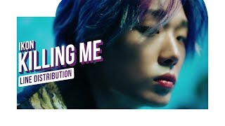 iKON (아이콘) – Killing Me (죽겠다) (Line Distribution)