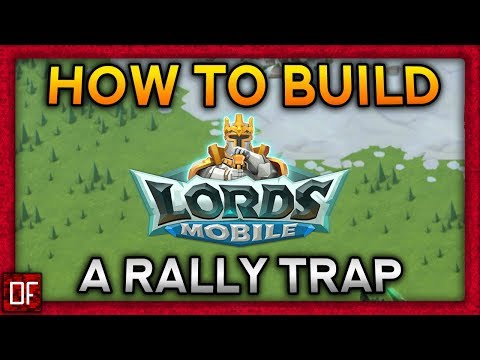 How To Build A RALLY TRAP! - Lords Mobile