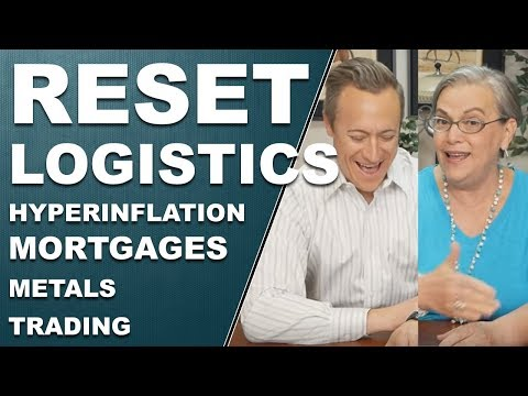 """RESET"" LOGISTICS: Hyperinflation, mortgages, metals, and trading. Q&A with Eric & Lynette 5/1/18"