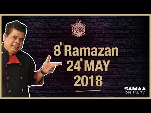 Food Station With Chef Gulzar - SAMAA TV- 8th Ramazan