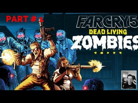 """Far Cry 5 """"Dead Living Zombies"""" Part #1 
