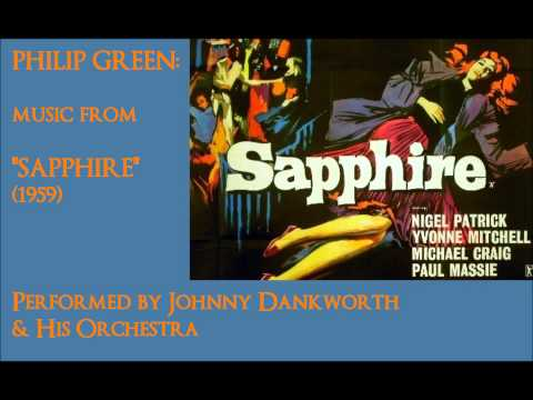"Philip Green: music from ""Sapphire"" (1959) [Johnny Dankworth]"