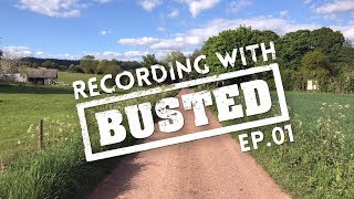 Recording With BUSTED - EPISODE #1