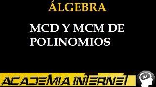 MCD y MCM de Polinomios