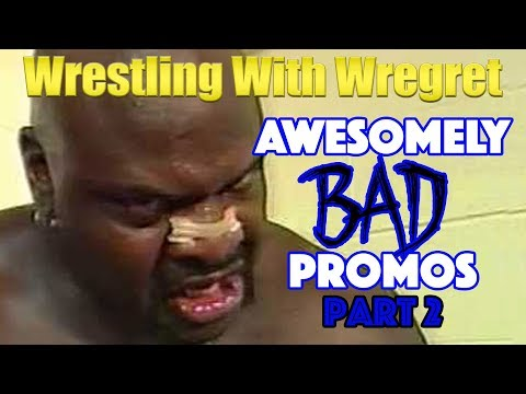 Top 16 Awesomely Bad Promos, Part 2 | Wrestling With Wregret