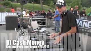 DJ CASH MONEY live 2013 CROTONA PARK BRONX NEW