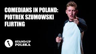"Comedians in Poland: Piotrek Szumowski ""Flirting"" - polskie napisy"
