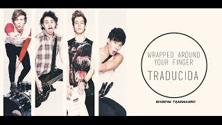 Wrapped Around Your Finger || 5SOS || ESPAÑOL
