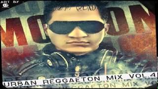 DJ Motion - Urban Reggaeton Mix Vol. 4