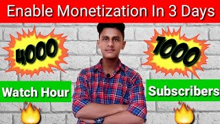 Complete 4000 watch hour & 1000 Subscribers In 3 Days|Enable Monetization|