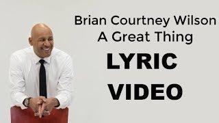 A Great Work - Brian Courtney WIlson (LYRIC VIDEO)