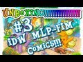 My Little Pony Friendship is Magic IDW Comics unboxing Issue 3 Midtown exclusive