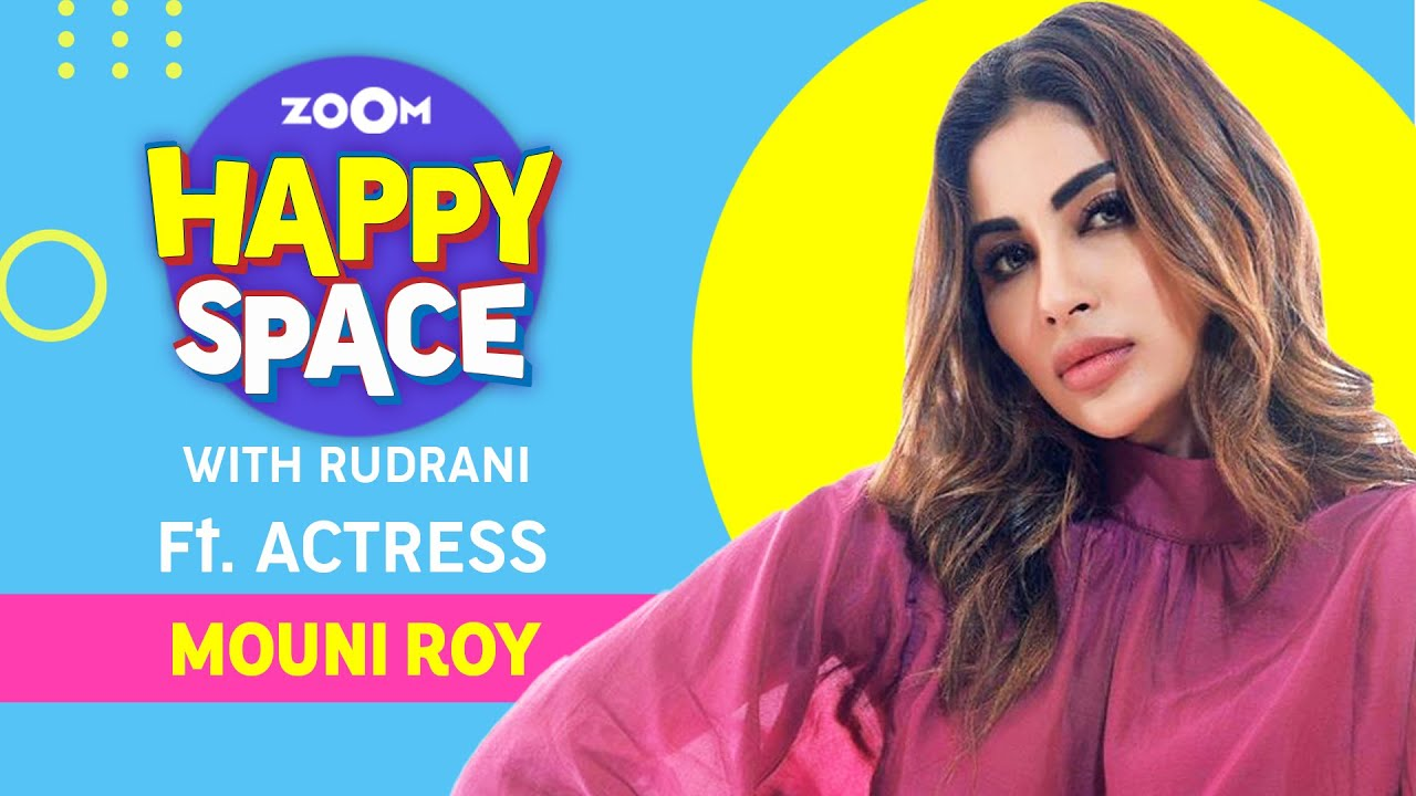 Mouni Roy | Episode 57 | Zoom Happy Space | Full Interview