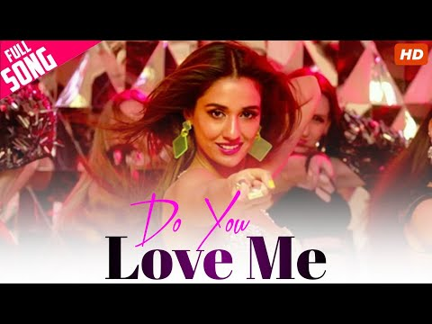 BAAGHI 3 - Do You Love Me (Full Video Song) Tiger Shroff, Disha Patani
