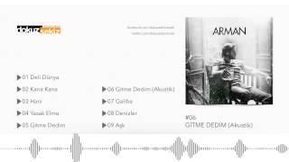 Arman - Gitme Dedim (Akustik) (Audio)