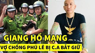 Giang hồ mạng Vợ Chồng Phú Lê Thúy Kiều bị C.A bắt giữ vì tội gì?