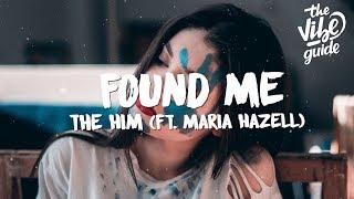Baixar The Him - Found Me (Lyrics) ft. Maria Hazell