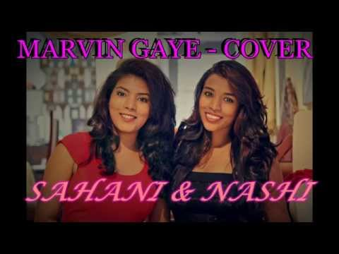 Marvin Gaye COVER - Sahani & Nashali
