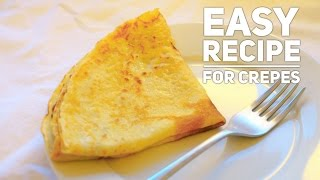 Traditional French recipe for Crepes - (thin Pancakes) - works with both sweet and savoury fillings