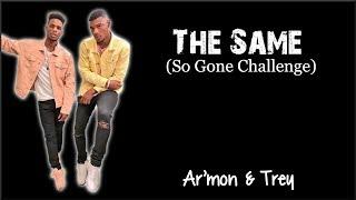 Video Lyrics: Ar'mon & Trey - The Same (So Gone Challenge) download MP3, 3GP, MP4, WEBM, AVI, FLV Desember 2017